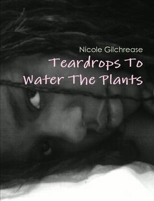 Teardrops To Water The Plants