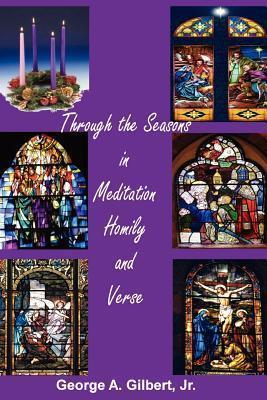 Through the Seasons in Meditation Homily and Verse