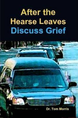 After the Hearse Leaves: Discuss Grief