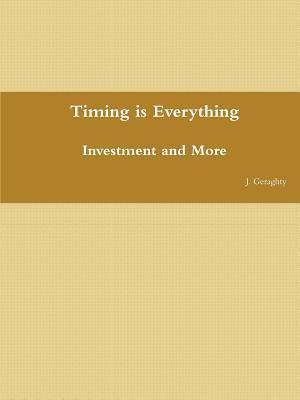 Timing Is Everything - Investment and More