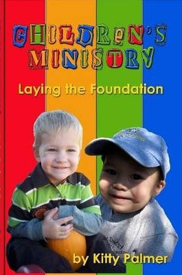 Children's Ministry: Laying the Foundation