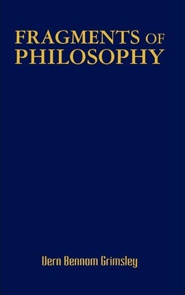 Fragments of Philosophy