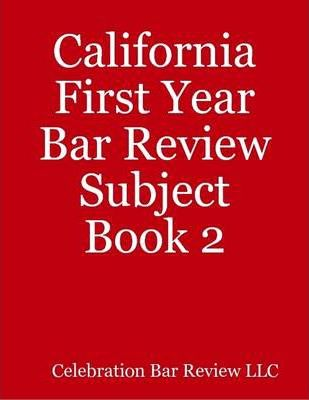California First Year Bar Review Subject Book 2