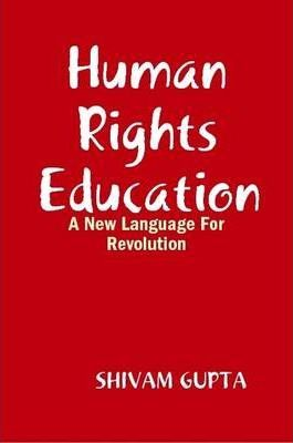 Human Rights Education: A New Language For Revolution