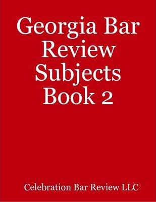 Georgia Bar Review Subjects Book 2