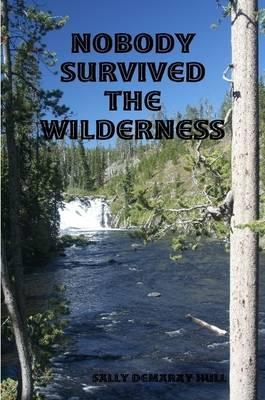 Nobody Survived the Wilderness