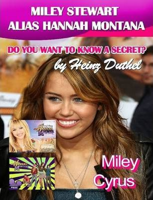 "The Star of Disney Channel's ""Hannah Montana"". Miley Cyrus. Miley Cyrus Confirms Open Secret!"