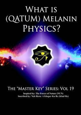 What is (Qatum) Melanin Physics?