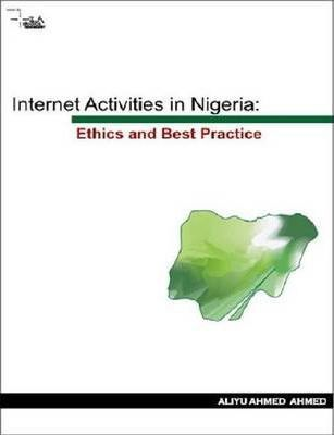Internet Activities in Nigeria: Ethics and Best Practice