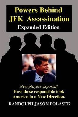 Powers Behind JFK Assassination : Expanded Edition