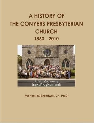 A History of the Conyers Presbyterian Church: 1860 - 2010