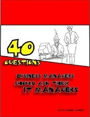 40 Questions Business Managers Should Ask Their IT Managers