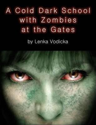 A Cold Dark School with Zombies at the Gates