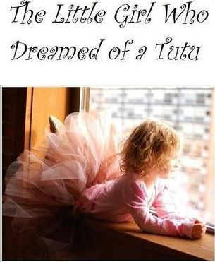 The Little Girl Who Dreamed of a Tutu
