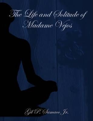 The Life and Solitude of Madame Vejos