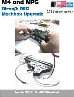 M4 and MP5 Airsoft AEG Mechbox Upgrade 2011 Ebook Edition