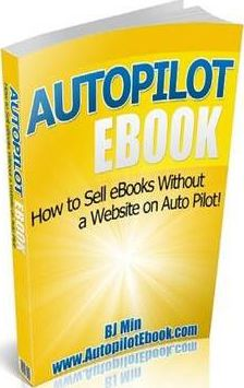 Autopilot Ebook - How to Sell EBooks on Autopilot Without a Website!