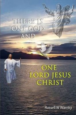 There is One God and One Lord Jesus Christ