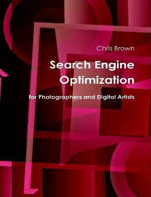 Search Engine Optimization for Photographers and Digital Artists