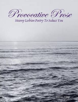 Provocative Prose: Steamy Lesbian Poetry To Seduce You