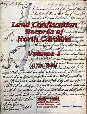 Land Confiscation Records of North Carolina - Vol. 1(1779-1800)