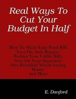 Real Ways To Cut Your Budget In Half