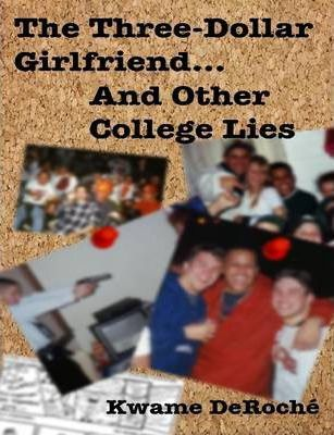 The Three Dollar Girlfriend...And Other College Lies
