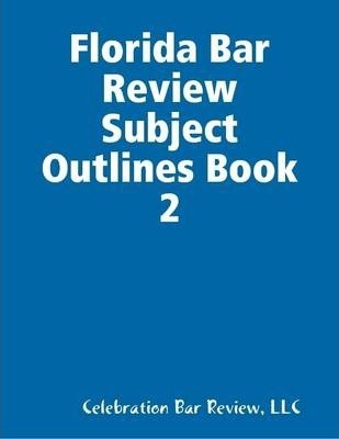 Florida Bar Review Subject Outlines Book 2