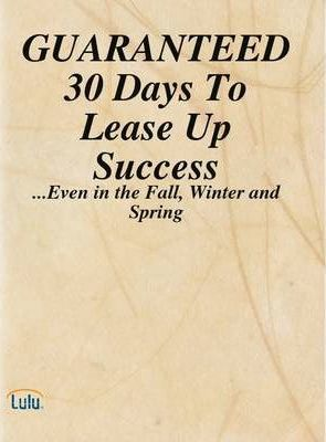 GUARANTEED 30 Days To Lease Up Success