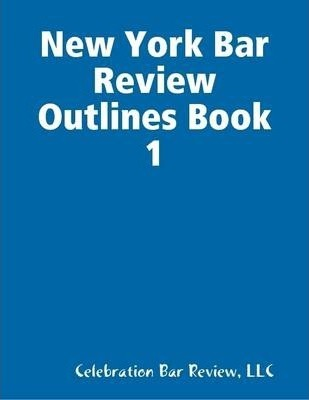 New York Bar Review Outlines Book 1