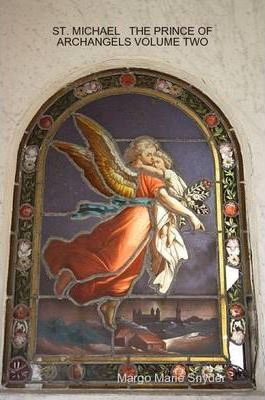 St. Michael the Prince of Archangels Volume Two