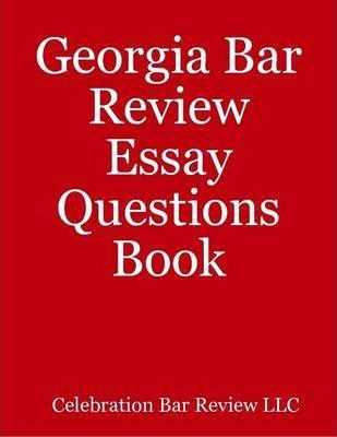 Georgia Bar Review Essay Questions Book