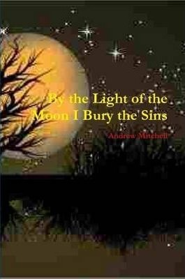 By the Light of the Moon I Bury the Sins