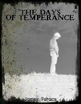 """The Days of Temperance"""