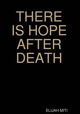 There is Hope After Death