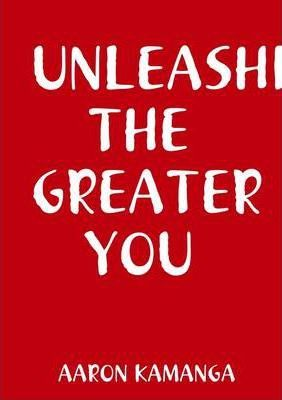 Unleashing the Greater You