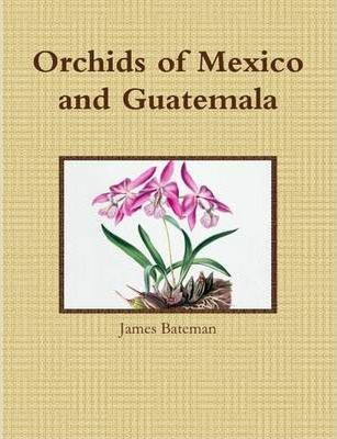 Orchids of Mexico and Guatemala