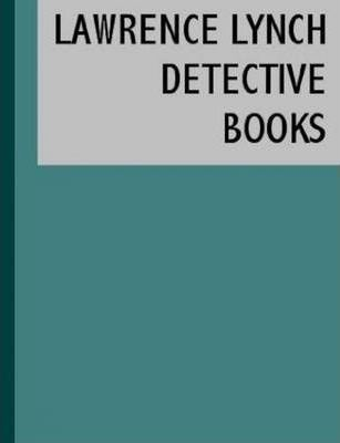 3 Detective Books by Lawrence Lynch