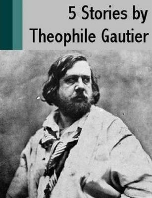 5 Stories by Theophile Gautier