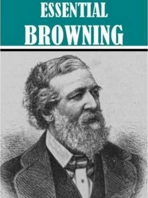 Essential Robert Browning Collection