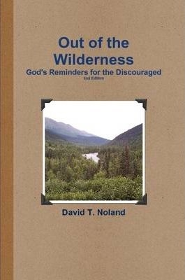 Out of the Wilderness: God's Reminders for the Discouraged
