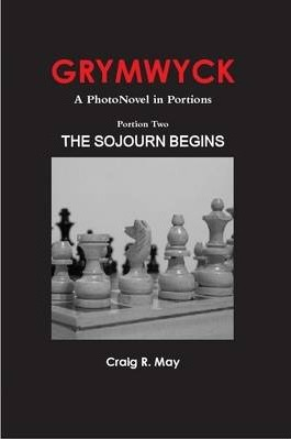 GRYMWYCK--A PhotoNovel in Portions/Portion Two: The Sojourn Begins