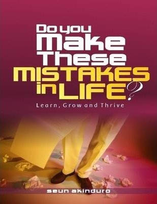 Do You Make These Mistakes in Life?