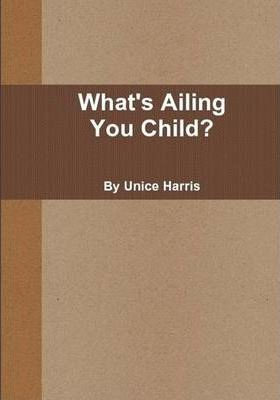 What's Ailing You Child?