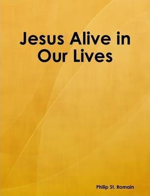 Jesus Alive in Our Lives