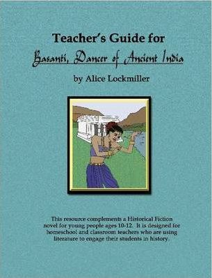 """Teachers Guide for """"Basanti, Dancer of Ancient India"""""""