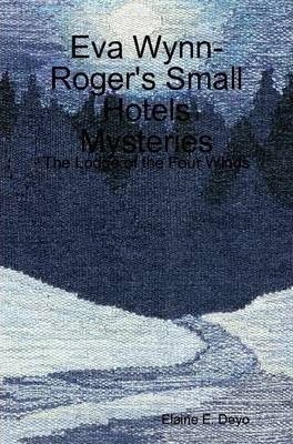 Eva Wynn-Roger's Small Hotels Mysteries - The Lodge of the Four Winds