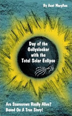 Day of the Gollyslocker with the Total Solar Eclipse