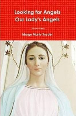 Looking for Angels Our Lady's Angels Sorrows of Mary