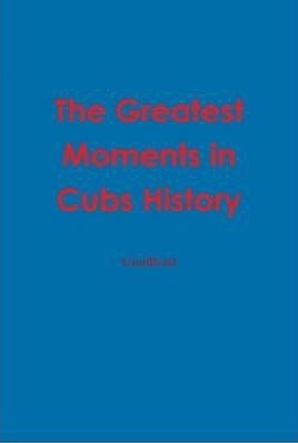 Greatest Moments In Cubs History